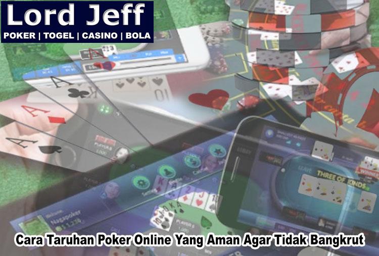 Poker Online Yang Aman Agar Tidak Bangkrut - LordJeff